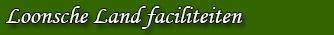 Efteling Loonsche Land - Faciliteiten